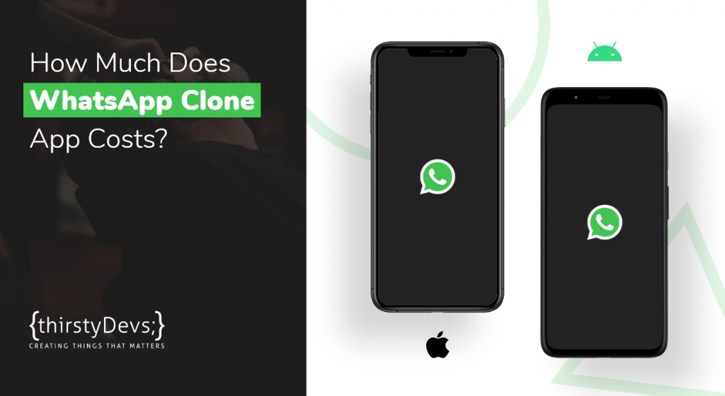 How Much Does WhatsApp Clone App Costs