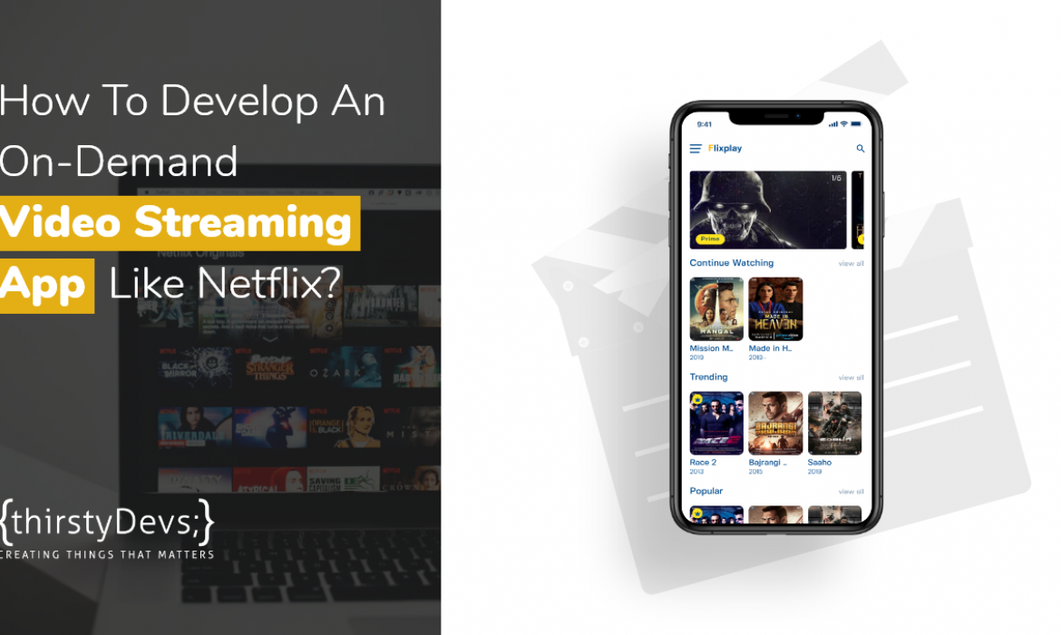 How To Develop An On-Demand Video Streaming App Like Netflix?