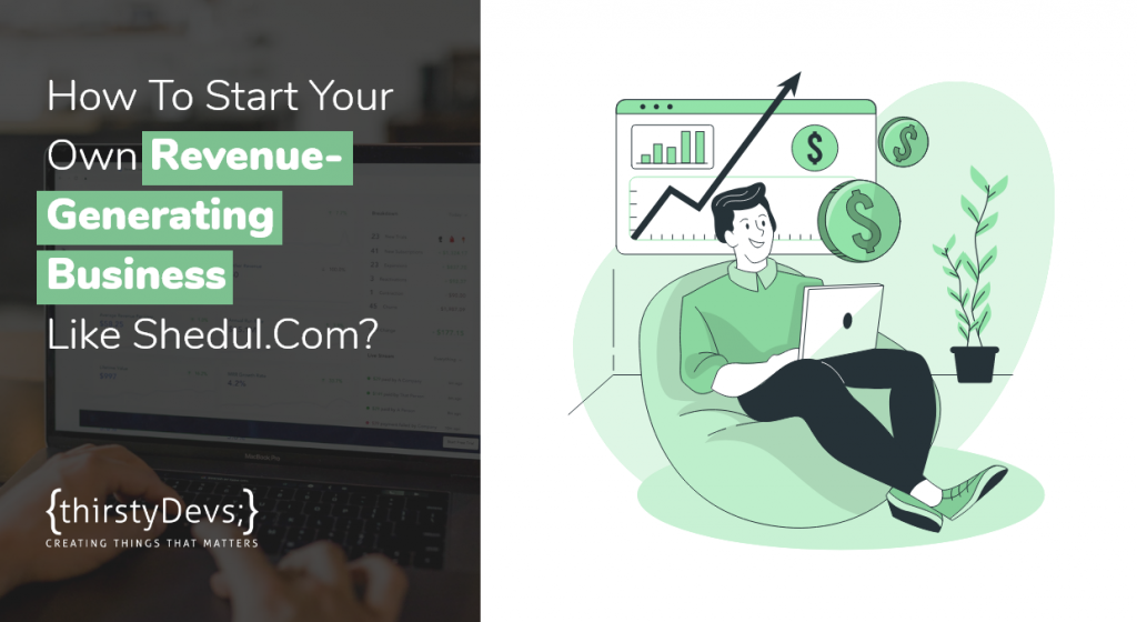 How To Start Your Own Revenue-Generating Business Like Shedul.Com?