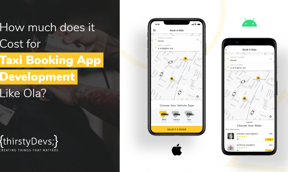 How much does it Cost for Taxi Booking App Development Like Ola?