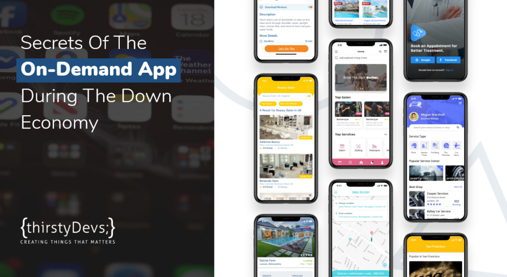 Secrets Of The On-Demand App During The Down Economy