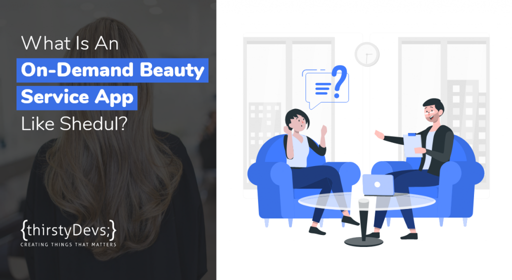 What Is An On-Demand Beauty Service App Like Shedul?