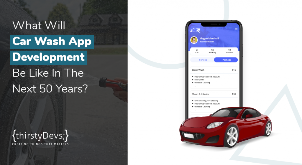 What Will Car Wash App Development Be Like In The Next 50 Years?