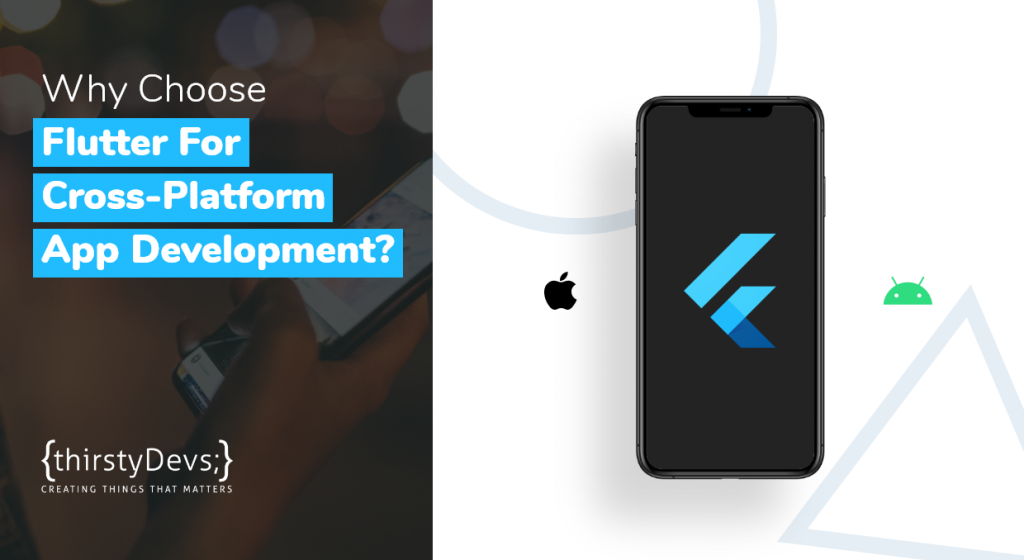 Why Choose Flutter For Cross-Platform App Development?