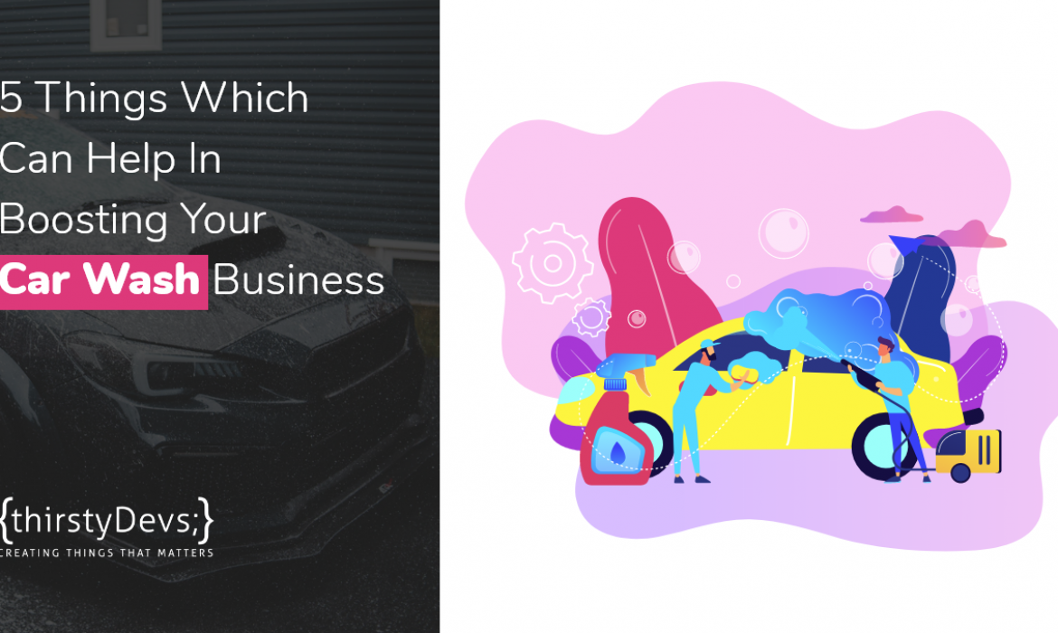 How to Boost your Car Wash Business with Car Wash App by thirstyDevs