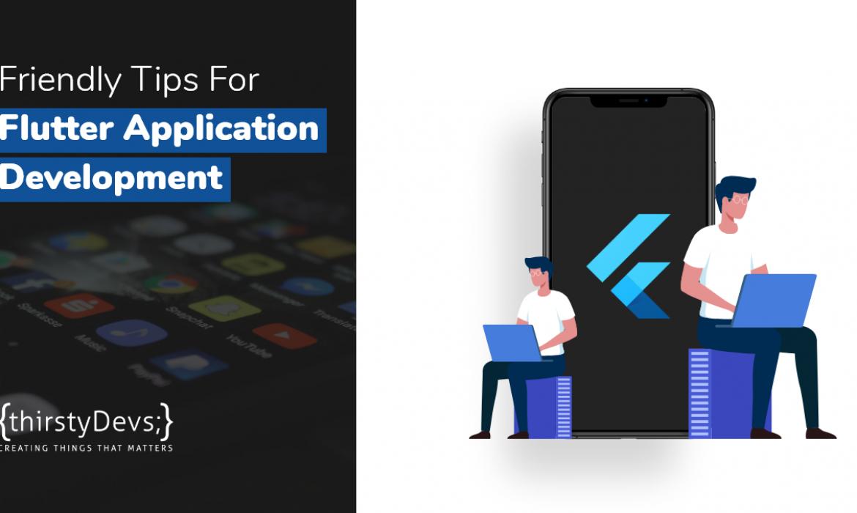 Friendly Tips For Flutter Application Development