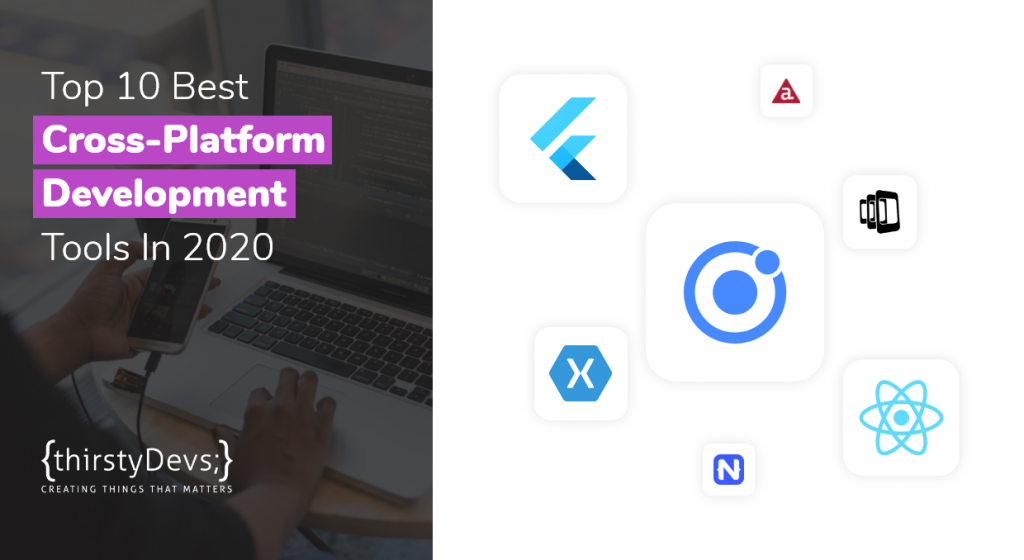 Top 10 Cross Platform App Development Tools In 2020