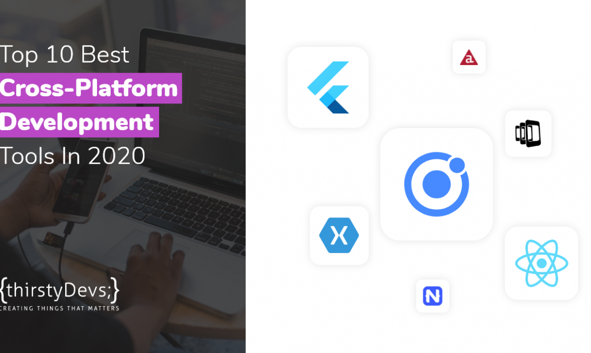 Top 10 Best Cross-Platform Development Tools In 2020