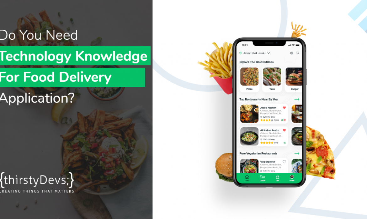 Do You Need technology knowledge for on-demand food delivery application?