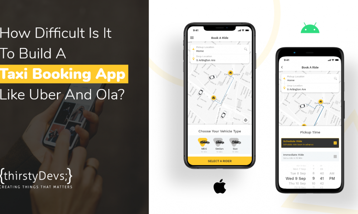 How Difficult Is It To Build A Taxi Booking App Like Uber and Ola?