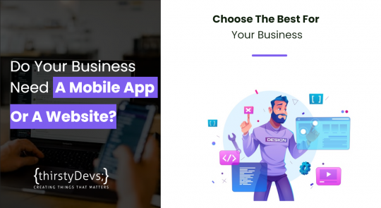 Do Your Business Need A Mobile App Or A Website?